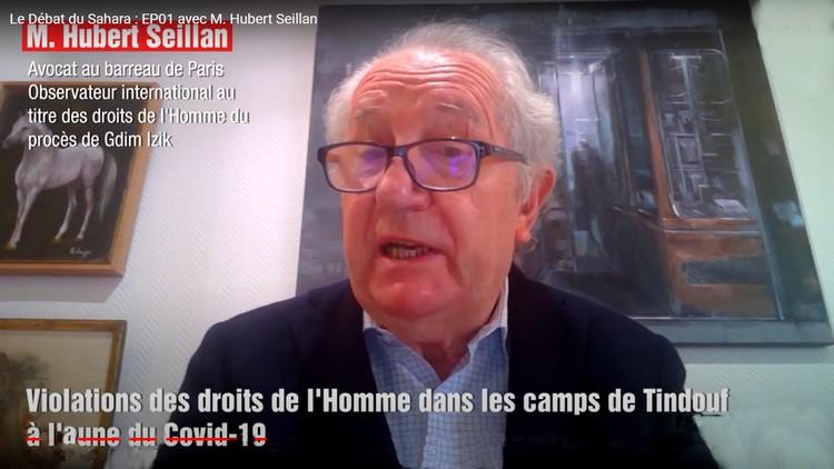 Me. Hubert Seillan: la responsabilité de l'Algérie dans la situation dramatique des droits de l'Homme dans les camps de Tindouf